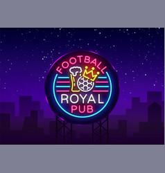 Football royal pub neon sign design pattern sport vector