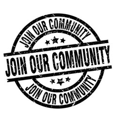 Join our community round grunge black stamp vector