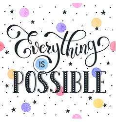 Everithing is possible vector