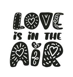 love is in the air text valentines day text vector image