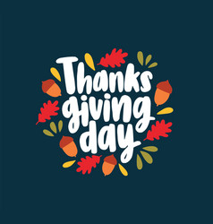 thanksgiving day lettering written with elegant vector image