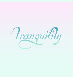 Tranquility- motivational quote vector