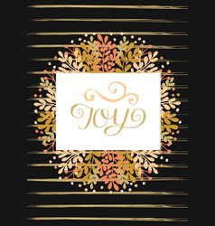 Holiday greeting card with hand lettering joy on vector