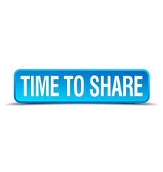 Time to share blue 3d realistic square isolated vector image