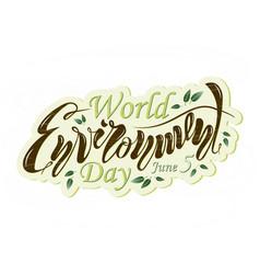 a beautiful handwritten text is world environment vector image