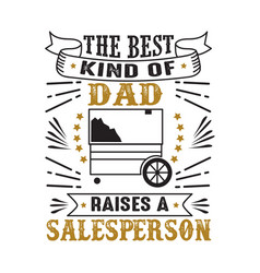 salesperson father day quote and saying good for vector image