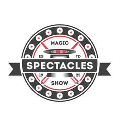 Magic show vintage isolated label vector