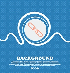 Link sign icon Hyperlink chain symbol Blue and vector