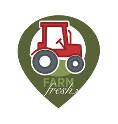farm fresh product label of farmer tactor vector image