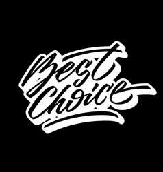 Black best choice calligraphy lettering badge vector