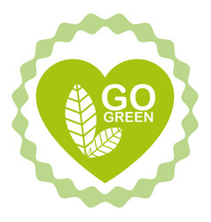 go green label with heart vector image