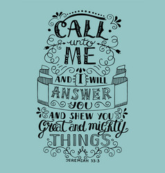 Hand lettering call to me and i will answer you vector