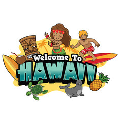 Welcome to hawaii cartoon style vector