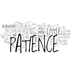 A little patience goes a long way text word cloud vector