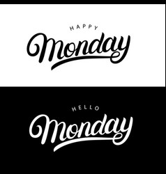 hello and happy monday hand written lettering vector image