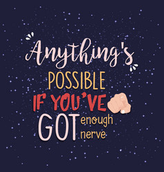 Anything s possible quote print in vector