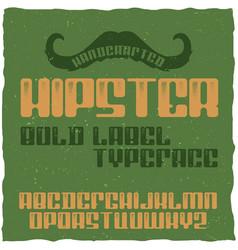Vintage label typeface named hipster vector