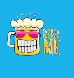 beer me or summer poster vector image