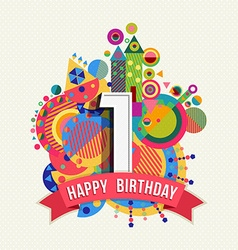 happy birthday 1 year greeting card poster color vector image