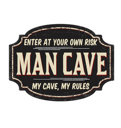 Man cave vintage rusty metal sign vector