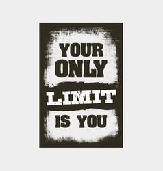 Your only limit is you motivation quote vector