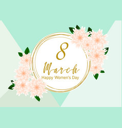 8 march floral greeting card happy womens day vector image