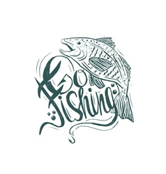 Hand drawn vintage quote go fishing hand-lettering vector