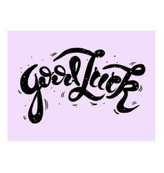 Good luck lettering handwritten modern vector