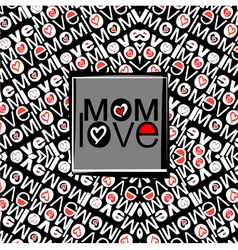 mom love pattern vector image