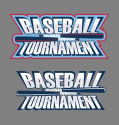 baseball tournament inscription vector image