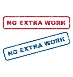 No Extra Work Rubber Stamps vector