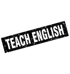 Square grunge black teach english stamp vector