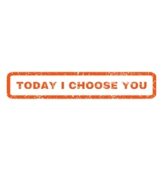Today I Choose You Rubber Stamp vector image