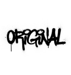 Graffiti original word sprayed in black over white vector