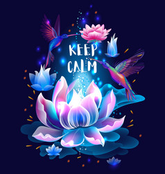 Lotus flower and hummingbirds keep calm concept vector