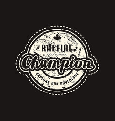 Rafting champion emblem for t-shirt vector