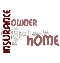 The best home owner insurance quote text vector