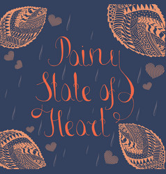 card design with lettering rainy state of heart vector image