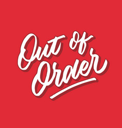 Out of order hand lettering typography poster vector