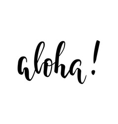 aloha hand drawn calligraphy and brush pen vector image