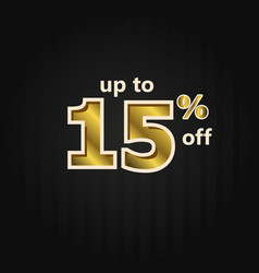Discount up to 15 off label price gold template vector