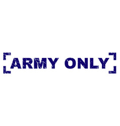 Scratched textured army only stamp seal inside vector