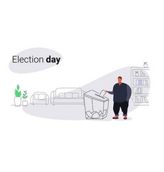 election day concept fat obese man voter putting vector image