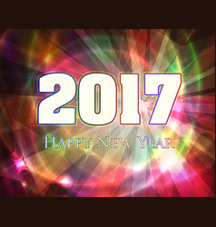 happy new year 2017 very bright colorful holidays vector image
