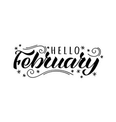 hello february hand drawn lettering card vector image