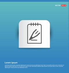 pencil note icon - blue sticker button vector image