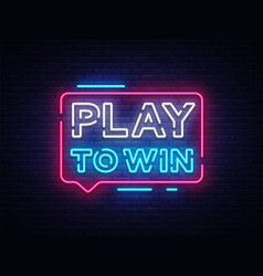 Play to win neon sign gambling slogan casino vector