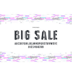 decorative sans serif font with glitch distortion vector image