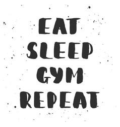 Eat sleep gym repeat handwritten lettering modern vector
