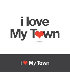 i love my town vector image